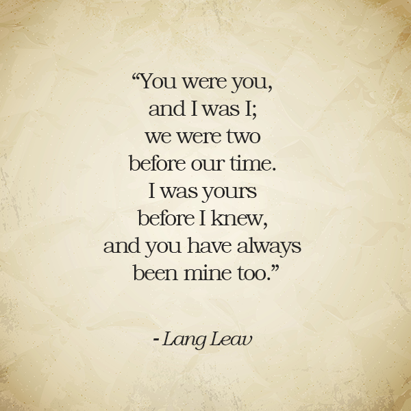 You were you, and I was I